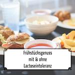 Lacto-blog-frühstücksgenuss-mit-und-ohne-lactoseintoleranz Kopie